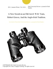 A New Sword On An Old Anvil: W.B. Yeats, Robert Graves, And The Anglo-Irish Tradition.