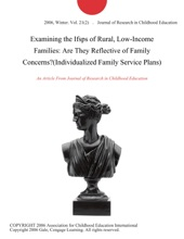 Examining the Ifsps of Rural, Low-Income Families: Are They Reflective of Family Concerns?(Individualized Family Service Plans)