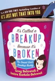 It's Called a Breakup Because It's Broken - Greg Behrendt & Amiira Ruotola-Behrendt