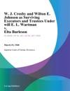 W J Crosby And Wilton E Johnson As Surviving Executors And Trustees Under Will E L Wartman V Elta Burleson