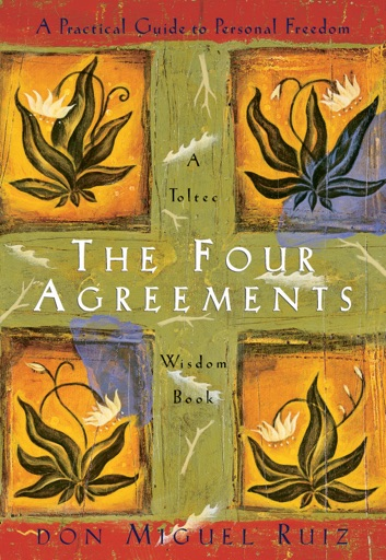 The Four Agreements - Don Miguel Ruiz & Janet Mills