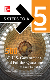 5 Steps to a 5 500 AP U.S. Government and Politics Questions to Know by Test Day