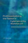 Professionalizing The Nations Cybersecurity Workforce