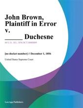 John Brown, Plaintiff In Error V. _____ Duchesne