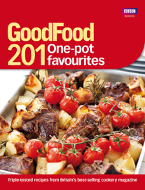 Good Food: 201 One-pot Favourites
