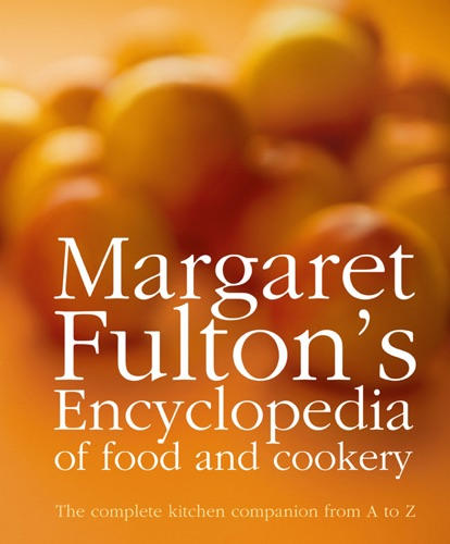 Margaret Fulton - Margaret Fulton's Encyclopedia of Food and Cookery
