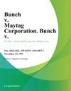 Bunch V Maytag Corporation Bunch V