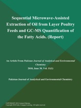 Sequential Microwave-Assisted Extraction Of Oil From Layer Poultry Feeds And GC-MS Quantification Of The Fatty Acids (Report)
