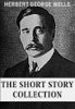 H.G. Wells: The Short Story Collection