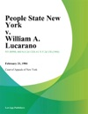 People State New York V William A Lucarano