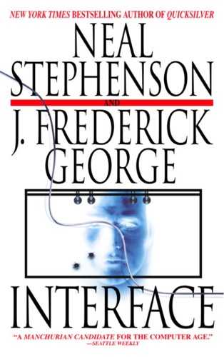 Neal Stephenson & J. Frederick George - Interface