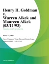 Henry H Goldman V Warren Alkek And Maureen Alkek