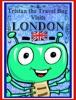 Tristan the Travel Bug Visits London