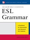 McGraw-Hills Essential ESL Grammar