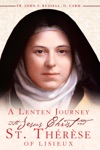 A Lenten Journey With Jesus Christ And St Thrse Of Lisieux