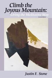 Climb The Joyous Mountain Living The Meditative Way 2nd Edition
