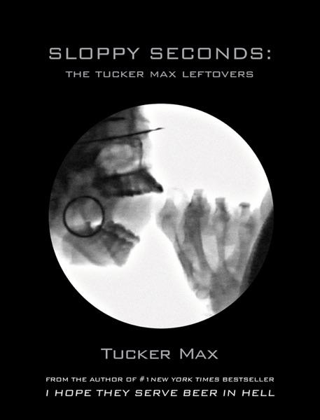 Sloppy Seconds - Tucker Max book cover