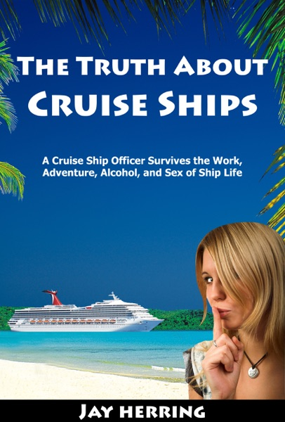 The Truth About Cruise Ships