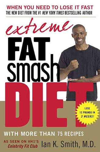 Ian K. Smith, M.D. - Extreme Fat Smash Diet
