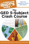 The Complete Idiots Guide To The GED 5-Subject Crash Course