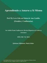Aprendiendo A Amarse A Si Misma: Peel My Love Like An Onion De Ana Castillo (Estudios Y Confluencias)