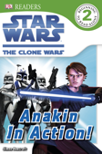 DK Readers L2: Star Wars: The Clone Wars: Anakin in Action! (Enhanced Edition)