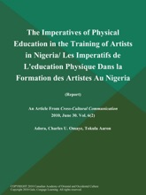 The Imperatives of Physical Education in the Training of Artists in Nigeria/ Les Imperatifs de L'education Physique Dans la Formation des Artistes Au Nigeria (Report)