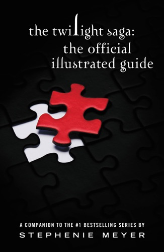 Stephenie Meyer - The Twilight Saga: The Official Illustrated Guide