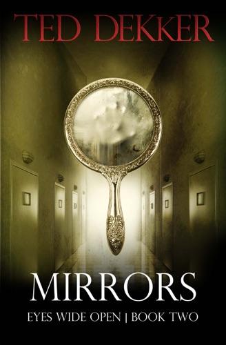 Ted Dekker - Mirrors