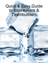 Quick  Easy Guide To Icebreakers  Teambuilders