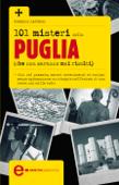101 misteri della Puglia che non saranno mai risolti Book Cover