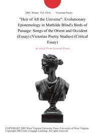Heir Of All The Universe Evolutionary Epistemology In Mathilde Blind S Birds Of Passage Songs Of The Orient And Occident Essay Victorian Poetry Studies Critical Essay