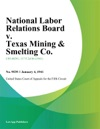 National Labor Relations Board V Texas Mining  Smelting Co