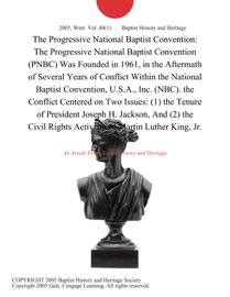 THE PROGRESSIVE NATIONAL BAPTIST CONVENTION: THE PROGRESSIVE NATIONAL BAPTIST CONVENTION (PNBC) WAS FOUNDED IN 1961, IN THE AFTERMATH OF SEVERAL YEARS OF CONFLICT WITHIN THE NATIONAL BAPTIST CONVENTION, U.S.A., INC. (NBC). THE CONFLICT CENTERED ON TWO ISS