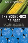 The Economics Of Food How Feeding And Fueling The Planet Affects Food Prices