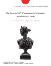 The 'Separate Self': Wholeness And Continuity In Lauris Edmond's Poetry.