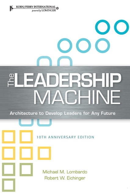The Leadership Machine By Michael M Lombardo Robert W Eichinger On Apple Books