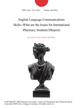 English Language Communications Skills--What Are The Issues For International Pharmacy Students?(Report)