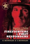 Stories Of Faith And Courage From Firefighters  First Responders