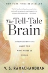 The Tell-Tale Brain A Neuroscientists Quest For What Makes Us Human