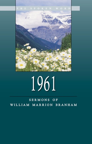 sermons by william marrion branham he William branham (we call him brother branham) began his life in the spring of 1909 he was born into the poorest of families, deep in the hills of southern kentucky within minutes of his birth in a tiny one-room cabin, a strange light entered the room and hovered over the bed where he was laying.