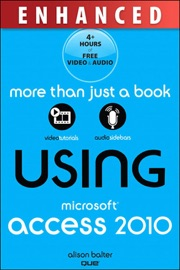 Using Microsoft Access 2010, Enhanced Edition - Alison Balter