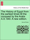 The History Of Egypt From The Earliest Times Till The Conquest By The Arabs AD 640 Vol II A New Edition