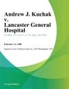 Andrew J Kuchak V Lancaster General Hospital