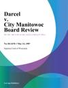 Darcel V City Manitowoc Board Review