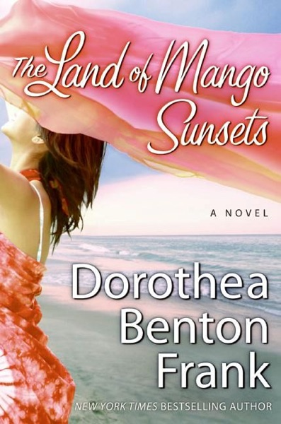 The Land of Mango Sunsets - Dorothea Benton Frank book cover
