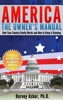America - The Owner's Manual: How Your Country Really Works and How to Keep It Running