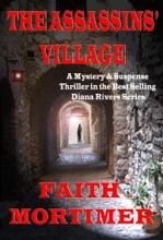 The Assassins' Village (#1 Diana Rivers Murder Mystery Series)