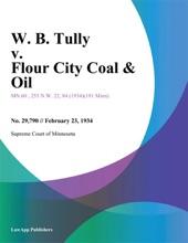 W. B. Tully V. Flour City Coal & Oil