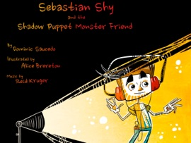 SEBASTIAN SHY AND THE SHADOW PUPPET MONSTER FRIEND